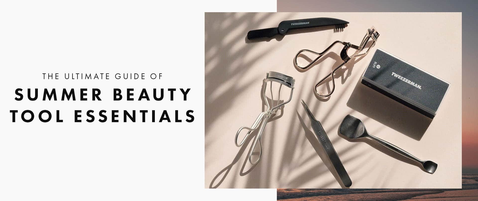 A selection of summer beauty tool essentials, lash curlers, pore prep tool, tweezer, precision folding brow razor, and smooth nail buffer block